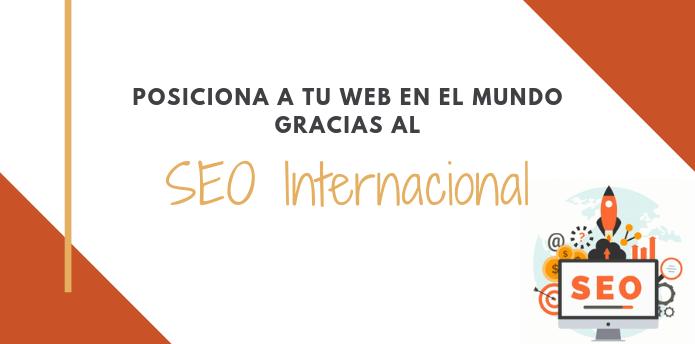 El SEO Internacional: Posiciona a tu web en el mundo