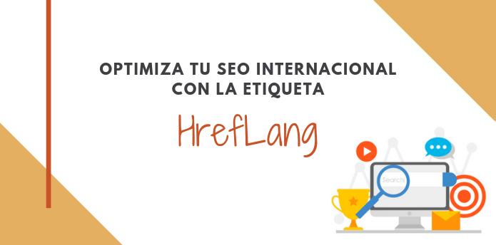 ¿Qué es el Hreflang y cómo utilizarlo?