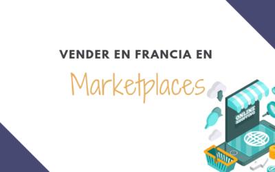 Vender en marketplaces en Francia: Una etapa casi indispensable